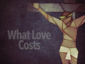 What Love Costs