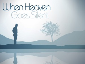 When Heaven Goes Silent
