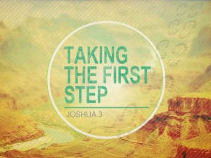 Joshua: Taking the First Step