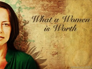 What a Woman is Worth