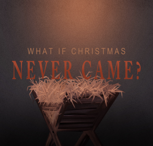 What if Christmas Nver Came