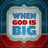 When God is Big